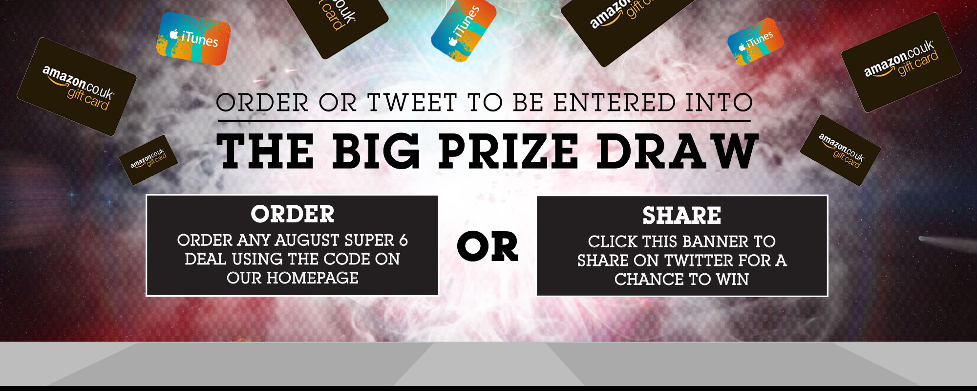 Order or tweet to be entered into the big prize draw