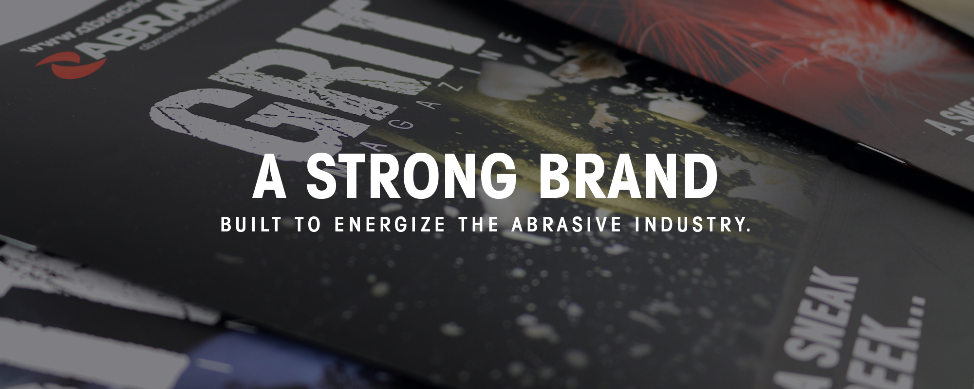 A Strong Brand built to energise the abrasives industry